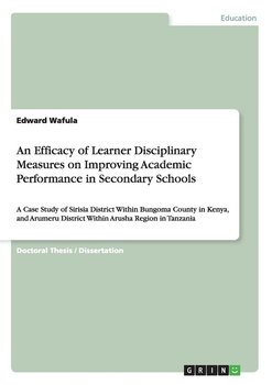 An Efficacy of Learner Disciplinary Measures on Improving Academic Performance in Secondary Schools - Wafula Edward