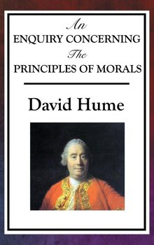 AN ENQUIRY CONCERNING THE PRINCIPLES OF MORALS - Hume David