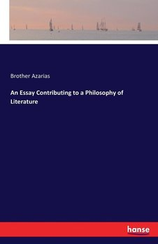 An Essay Contributing to a Philosophy of Literature-Azarias Brother