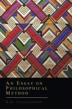 An Essay on Philosophical Method - Collingwood R. G.