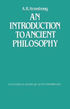 An Introduction to Ancient Philosophy-Armstrong A. H.