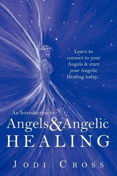 An Introduction to Angels & Angelic Healing-Cross Jodi