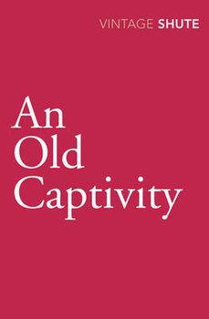 An Old Captivity-Shute Nevil