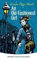 An Old-Fashioned Girl-Alcott Louisa May