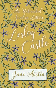 An Unfinished Novel In Letters - Lesley Castle - Austen Jane
