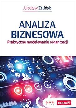 Analiza biznesowa. Praktyczne modelowanie organizacji                      (ebook)