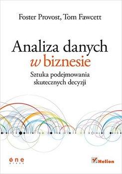 Analiza danych w biznesie. Sztuka podejmowania skutecznych decyzji                      (ebook)