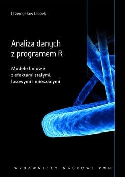 Analiza danych z programem R. Modele liniowe z efektami stałymi, losowymi i mieszanymi-Biecek Przemysław