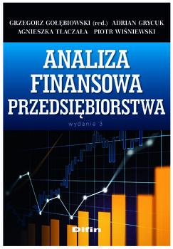 Analiza finansowa przedsiębiorstwa-Gołębiowski Grzegorz, Grycuk Adrian, Tłaczała Agnieszka, Wiśniewski Piotr redakcja naukowa
