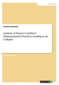 Analysis of Enron's Unethical Entrepreneurial Practices Leading to its Collapse-Mutuku Caroline