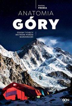 Anatomia góry. Osiem tysięcy metrów ponad marzeniami -Fronia Rafał