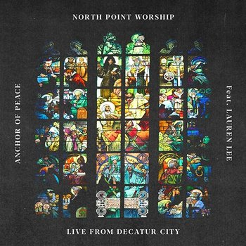 Anchor of Peace - North Point Worship