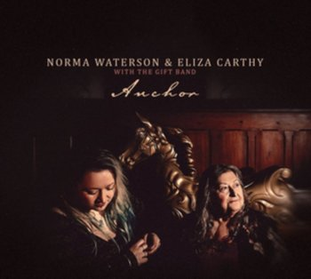Anchor-Norma Waterson & Eliza Carthy with The Gift Band