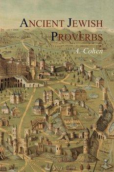 Ancient Jewish Proverbs-Cohen A.