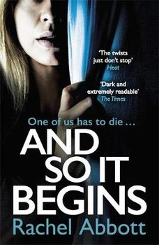 And So It Begins: A brilliant psychological thriller that twists and turns (Stephanie King Book 1)-Abbott Rachel