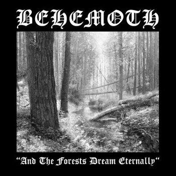 And The Forest Dream Eternally-Behemoth