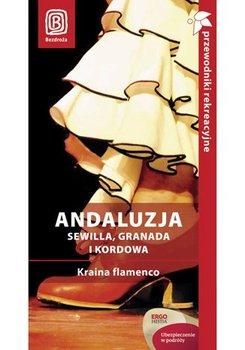 Andaluzja. Sewilla, Granada i Kordowa. Kraina flamenco-Chwastek Patryk, Tworek Barbara