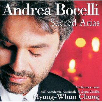 Andrea Bocelli - Sacred Arias-Andrea Bocelli, Coro dell'Accademia Nazionale di Santa Cecilia, Orchestra dell'Accademia Nazionale di Santa Cecilia, Myung Whun Chung
