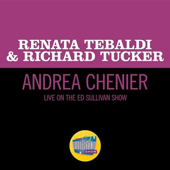 Giordano: Andrea Chenier-Renata Tebaldi, Richard Tucker