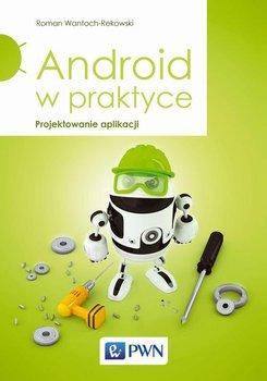 Android w praktyce. Projektowanie aplikacji                      (ebook)