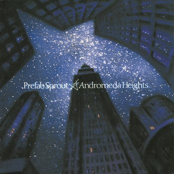 Andromeda Heights-Prefab Sprout