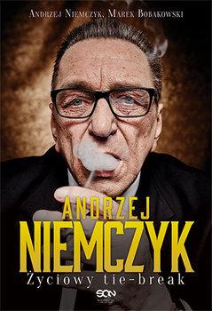 Andrzej Niemczyk. Życiowy tie-break-Niemczyk Andrzej, Bobakowski Marek