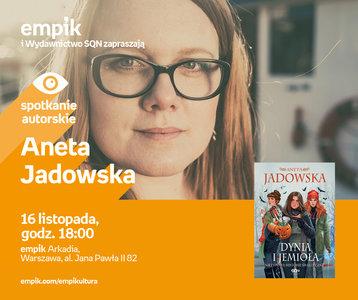 Aneta Jadowska | Empik Arkadia