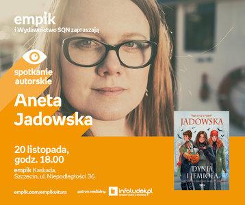 Aneta Jadowska | Empik Kaskada