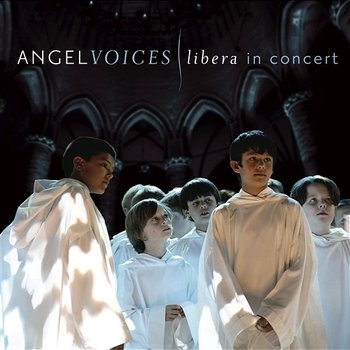 Angel Voices: Libera in Concert - Libera, Fiona Pears
