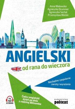 Angielski od rana do wieczora-Walewska Anna, Drummer Agnieszka, Sochal Agnieszka, Wolski Przemysław