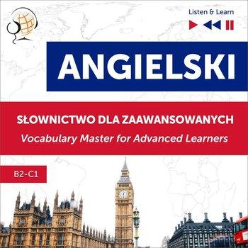 Angielski. Słownictwo dla zaawansowanych: English Vocabulary Master for Advanced Learners. Słuchaj i Ucz się. Poziom B2-C1-Guzik Dorota