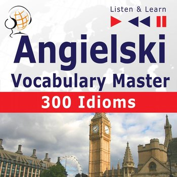 Angielski Vocabulary Master. Listen & Learn. 300 Idioms - Guzik Dorota, Tkaczyk Dominika