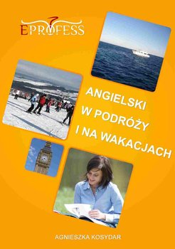 Angielski w podróży i na wakacjach-Kosydar Agnieszka