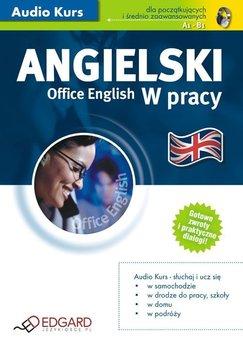 Angielski w pracy. Office english-Opracowanie zbiorowe