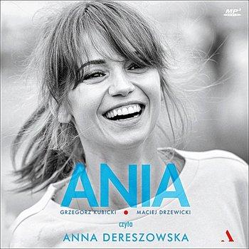 Ania. Biografia Anny Przybylskiej-Drzewicki Maciej, Kubicki Grzegorz
