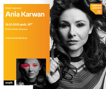 Ania Karwan | Empik Arkadia