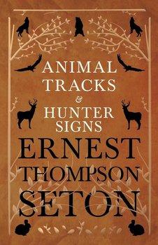 Animal Tracks and Hunter Signs-Seton Ernest Thompson