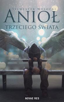 Anioł trzeciego świata-Wysocki Sylwester