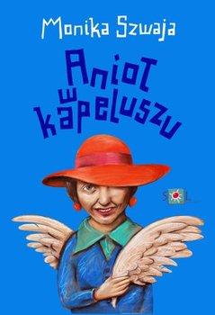 Anioł w kapeluszu-Szwaja Monika