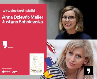 Anna Dziewit-Meller, Justyna Sobolewska – PREMIERA   Wirtualne Targi Książki. Apostrof
