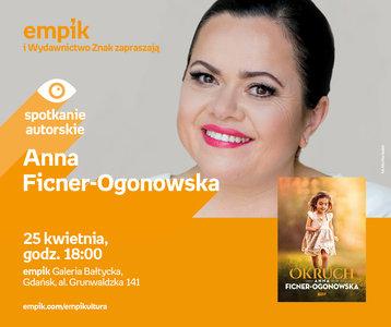 Anna Ficner - Ogonowska | Empik Galeria Bałtycka
