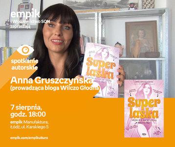 Anna Gruszczyńska (prowadząca bloga Wilczo Głodna) | Empik Manufaktura