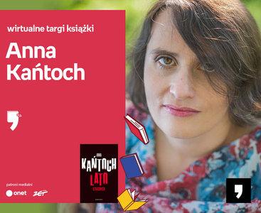 Anna Kańtoch – PRZEDPREMIERA | Wirtualne Targi Książki