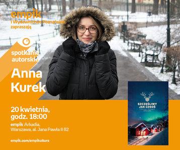 Anna Kurek | Empik Arkadia