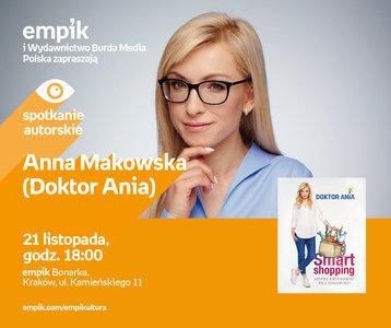 Anna Makowska (Doktor Ania) | Empik Bonarka