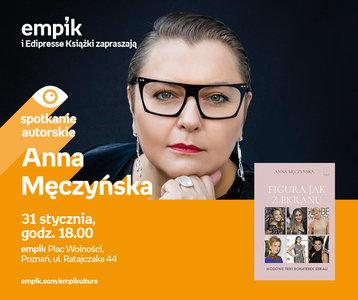 Anna Męczyńska | Empik Plac Wolności