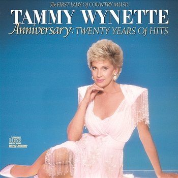 Anniversary: 20 Years Of Hits The First Lady Of Country Music-Tammy Wynette