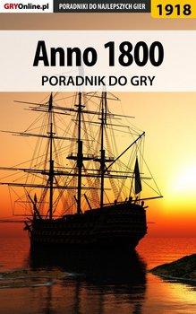 Anno 1800 - poradnik do gry-Misztal Grzegorz Alban3k