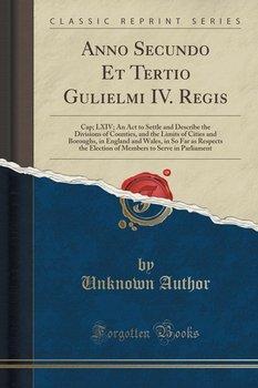 Anno Secundo Et Tertio Gulielmi IV. Regis-Author Unknown