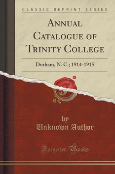 Annual Catalogue of Trinity College-Author Unknown